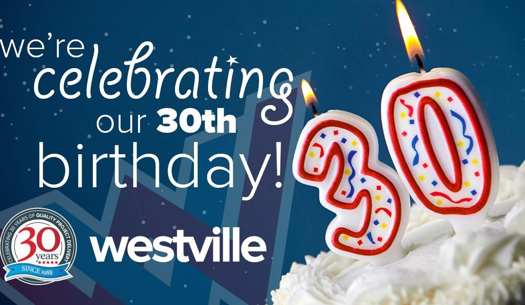 Celebrating 30 Years of Westville Group